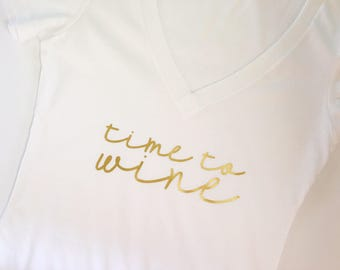 Time to Wine. Drink wine, Wine tshirt, rise and wine tshirt, wine shirt, wine gift, wine lovers, birthday gift, birthday shirt