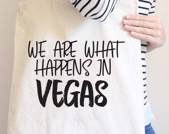 We are what happens in vegas, bachelorette tote, bachelorette party, bridesmaid, vegas, girls trip, bachelorette gift, Vegas Bachelorette