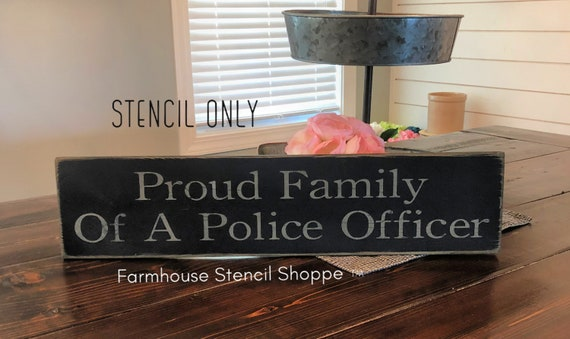 "NOT A SIGN reusable stencil STENCIL Proud Family of a Police Officer 24/""x5/"""