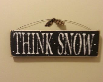 Think Snow Wood Sign