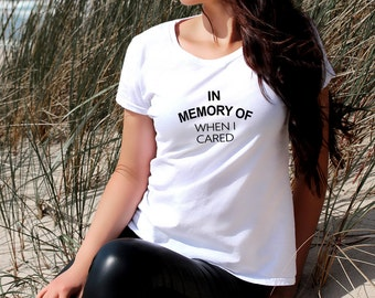 In Memory Of When I Cared Women's T-shirt Hipster Tee Tv Urban Modern Outfit