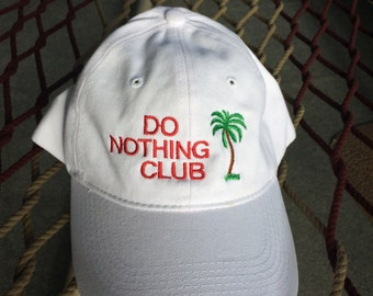 9c81f2320478ce Do Nothing Club - White - (President w/ a palm tree on the back)