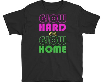 Glow Hard Or Home Kids T Shirt