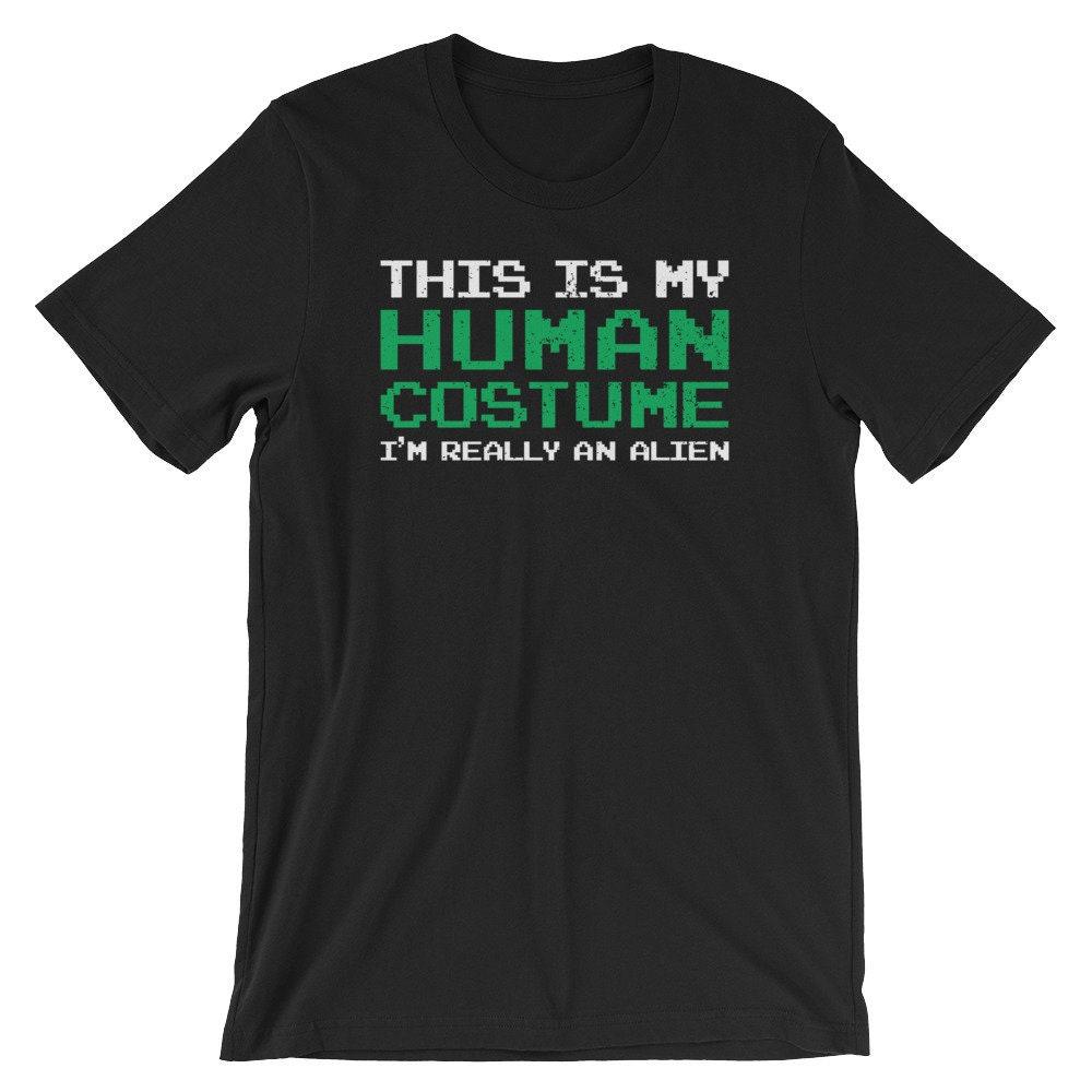 C'est mon Costume Alien d'homme je suis vraiment une chemise Alien Costume | Alien humour T-Shirt | Manches courtes T-Shirt unisexe | Alien chemise Party | UFO vie chemise 699b47