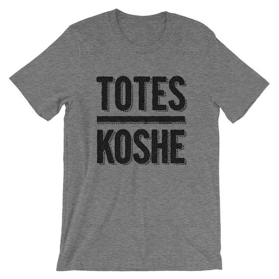 aa024180d Totes Koshe Funny Passover Jewish Holiday Unisex T Shirt | Etsy