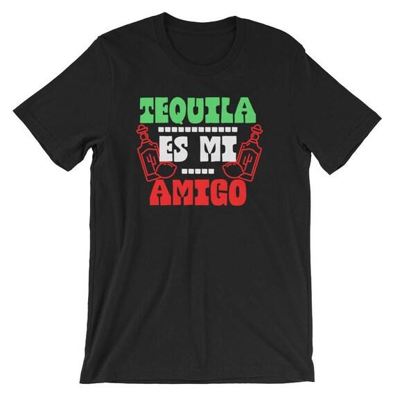 Tequila Es Mi Amigo Mexico Flag Color Cool Unisex Tshirt Mexican Distilled Alcohol Drink Lover Best Souvenir T Shirt Spanish Language