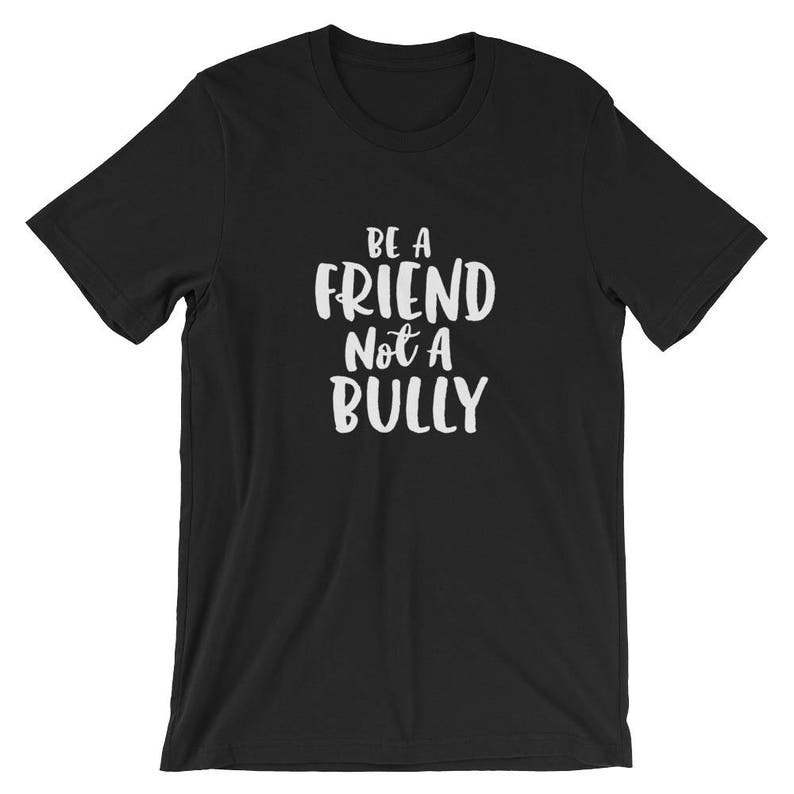5aa2e0f4 Be A Friend Not A Bully Shirt Anti-Bullying Awareness | Etsy