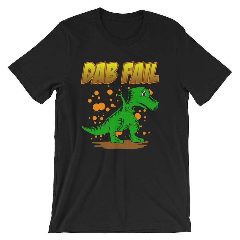 9afec68c604 Dab Fail T-Rex Funny Cute Dinosaur Unisex Shirt