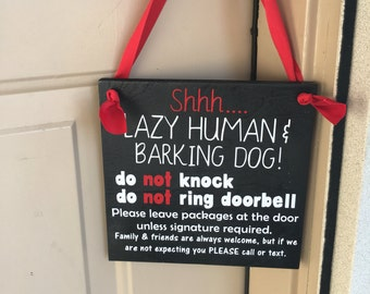 """Lazy Human, No Soliciting Sign, Barking Dogs, 8""""x8"""""""