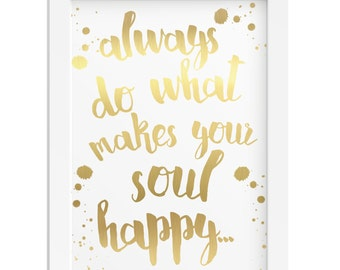 Do what makes your soul happy girl foil inspirational gift quote woman girl gift