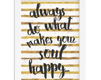 Do what makes your soul happy girl foil black stripes inspirational gift quote woman girl gift
