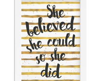 She believed she could so she did girl gold foil and black stripes inspirational gift quote woman girl gift