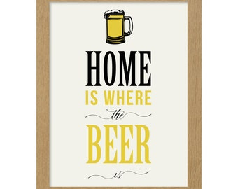 Home is where the beer is print sign beer lovers gift wall art
