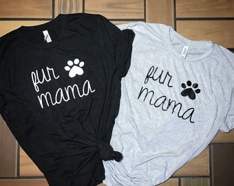 Fur mama shirt . Dog mom. Cat lady shirt. Fur mama.