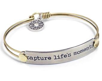 Sweet Romance Capture life's moments Bracelet, Stamped Bracelet, Inspirational Bracelet, Motivational Bracelet, Graduation Gift  BR418