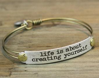 Sweet Romance Life is about creating yourself Bracelet, Inspirational Bracelet, Motivational Bracelet, Quote Bracelet, Graduation  BR410