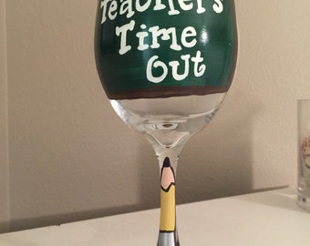 Teacher wine glasses Teacher gifts end of year Teacher gift Teacher appreciation gifts Teachers Time out painted wine glass
