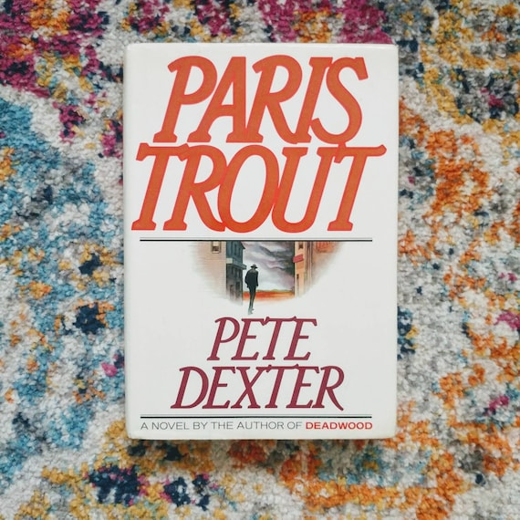 FREE SHIPPING Paris Trout by Peter Dexter // Random House // 1988