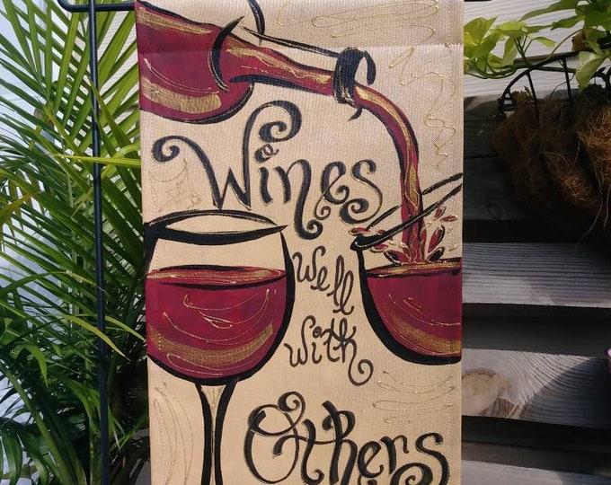 Wines Well With Others Door Hanger or Garden Flag