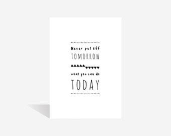 Never Put Off Tomorrow | B&W | Wall Art | Wall Print | Inspiration | Motivation