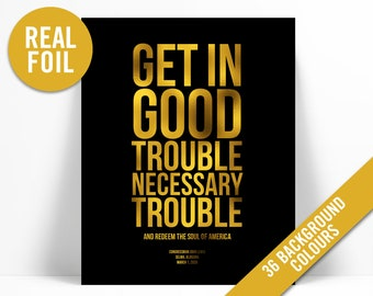 John Lewis Quote Gold Foil Art Print - Good Trouble Poster - Racism Civil Human Rights History - Protest Social Justice - Black Lives Matter