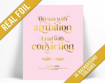 Kamala Harris Quote - Dream With Ambition Lead With Conviction Acceptance Speech Gold Foil Art Print - Kamala Poster - American History Art