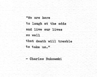 """Charles Bukowski Typed Quote """"We are here to laugh at the odds..."""" Vintage Typewriter Inspirational Poetry"""