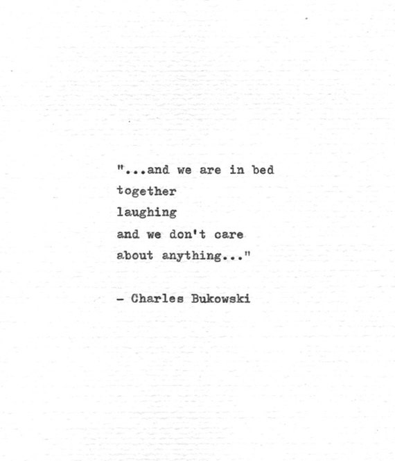 Charles Bukowski Quotes Magnificent Charles Bukowski Typewritten Quote In Bed Together Etsy