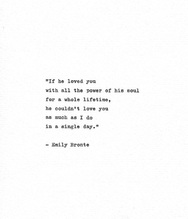 Wuthering Heights Quotes Awesome Emily Bronte Hand Typed Quote 'If He Loved You' Etsy