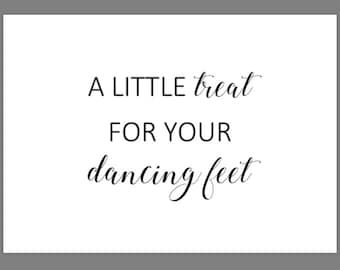 PRINTABLE 5x7 A Little Treat For Your Dancing Feet SIGN