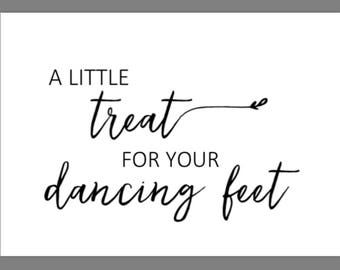 PRINTABLE 5x7 A Little Treat for your Dancing Feet Sign with Swashes