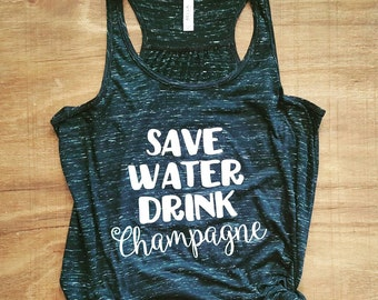 Save Water Drink CHAMPAGNE Tank | Womans Tank