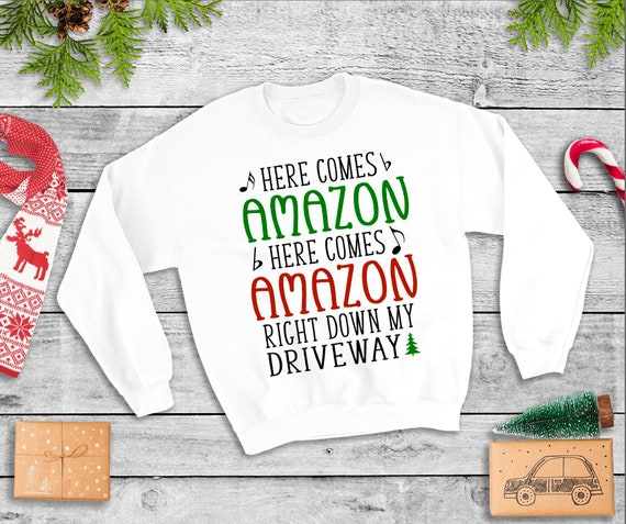 Here Comes Amazon Right Down My Driveway Funny Christmas Etsy