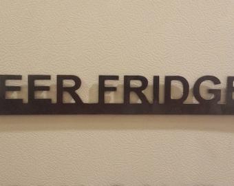 Beer Fridge Metal Sign CNC Plasma Cut Metal Art With Magnets / Groomsman / Wedding Gift