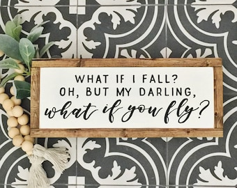 What if I Fall Oh but my Darling What if you Fly, Rustic Sign, Wooden Sign, Hand Painted Sign, Handmade Sign, Hand Lettered Sign
