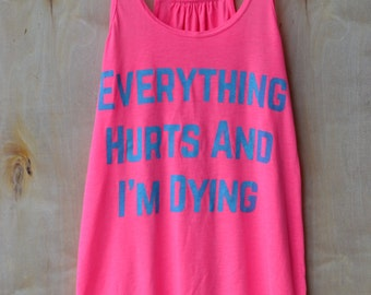 Everything Hurts and I'm Dying Tank, Lifting Tank, Weightlifting Love Tank