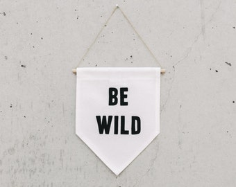 BE WILD - Wall Banner, customizable, wall decor, wall hanging. Size M.