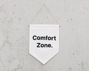 Comfort Zone. - Large Wall Banner, wall decor, wall hanging. Size L.