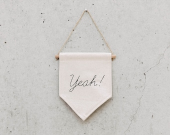 Yeah! - S Wall Banner (customizable!) Natural Canvas fabric, hand embroidered, wall banner, wall hanging, wall decor.