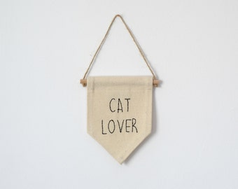 CAT LOVER - MINI Wall Banner (customizable!) Natural Canvas fabric, hand embroidered, wall hanging, wall decor.