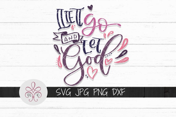 Let Go And Let God Svg Dxf Motivational Quote Religious Etsy