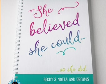Personalised notebook, A5 - She believed she could, so she did - rainbow script design notebook / journal / bullet journal. Great gift.