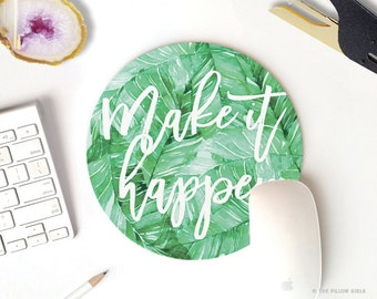 mouse pad quote | make it happen | mousepad quote | round mousepad | palm leaf mouse pad round | modern mouse pads | cute desk accessories