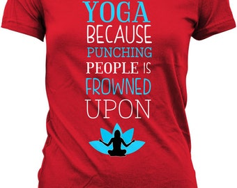 d84ea925 Funny Yoga T Shirt Workout Shirt I Do Yoga Because Punching People Is Frowned  Upon Shirt Yoga Shirt Workout Gifts Fitness Humor MD-572