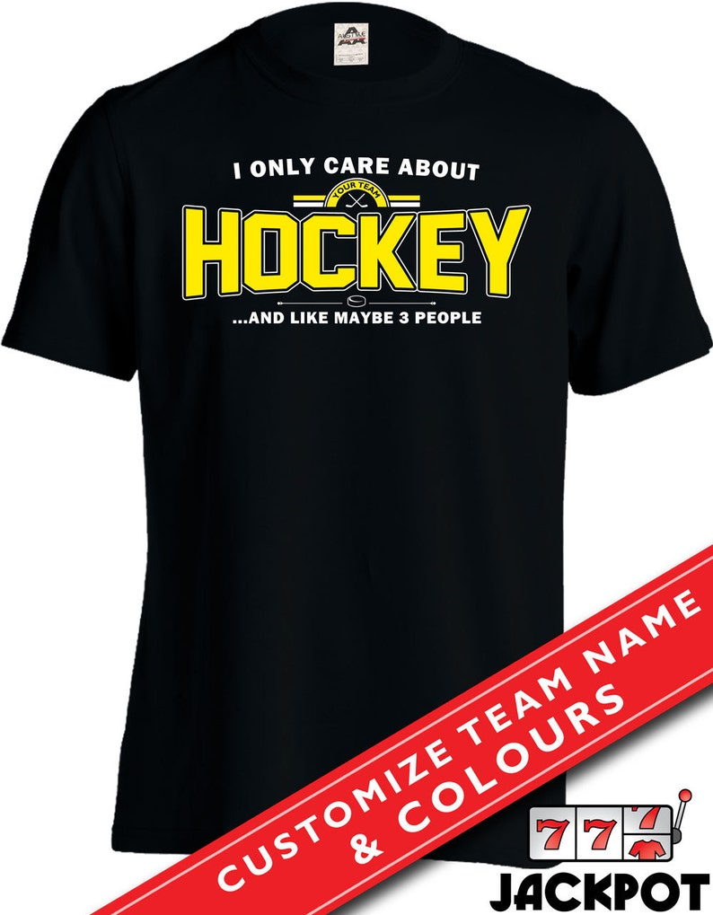 bb33e75d97c All I Care About Is Hockey T Shirt CUSTOMIZE Sports T Shirt