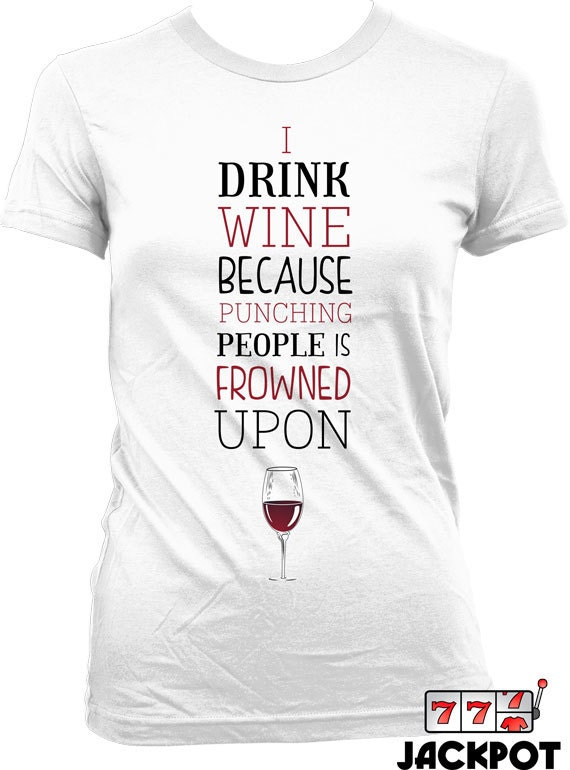 0cd062f1 Funny Wine T Shirt Gifts For Wine Lovers I Drink Wine Because | Etsy