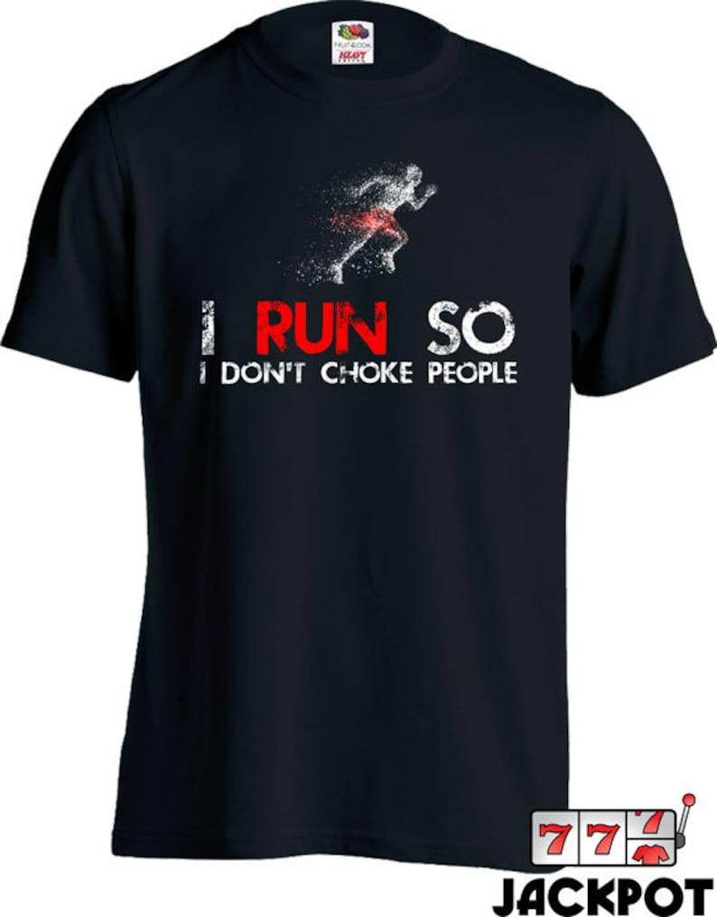 a1e28061 Funny Running T Shirt Workout Shirt I Run So I Don't Choke   Etsy