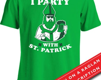 St. Patrick's Day Gifts For Men Leprechaun Shirt St. Patty's Day Humor I Party With St. Patrick T Shirt Beer Shirt Holiday Shirt Mens MD-392