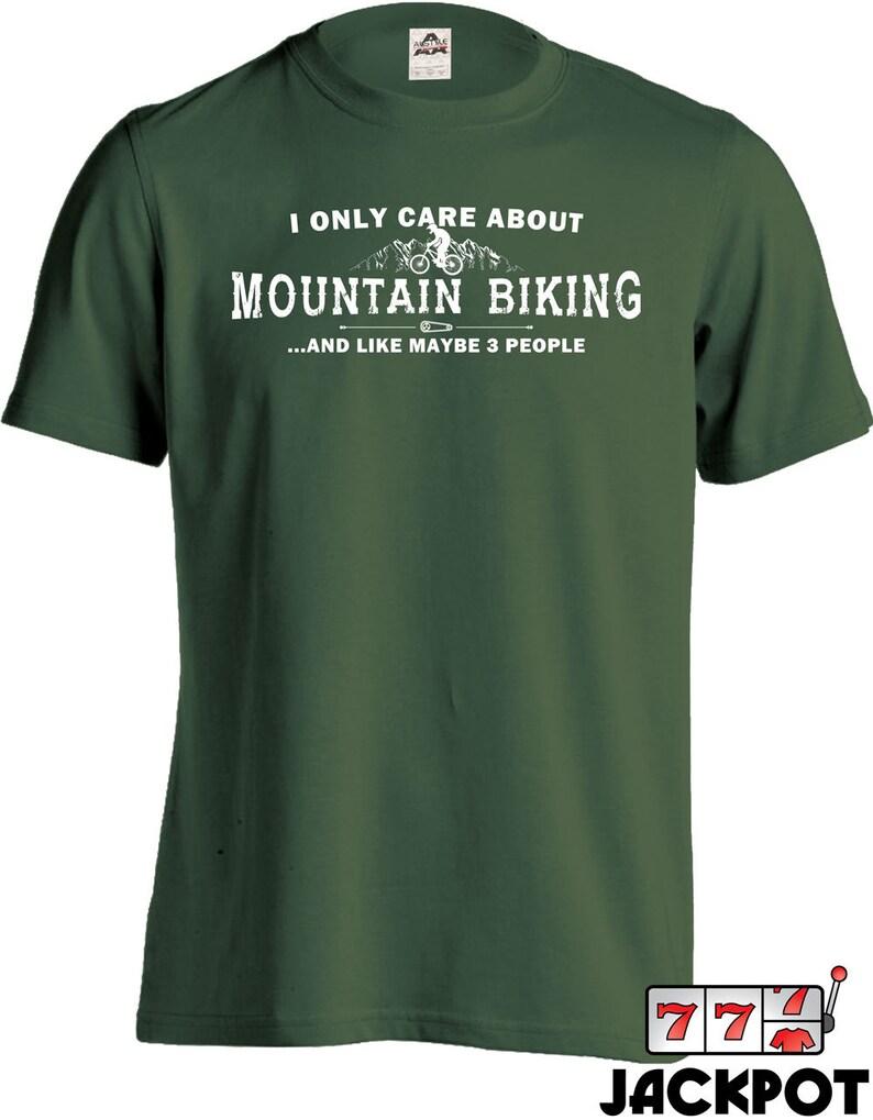All I Care About Is Mountain Biking T Shirt Mountain Biking Etsy