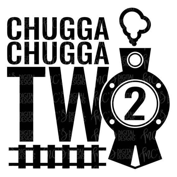 DIGITAL DOWNLOAD Chugga Two Train Svg 2nd